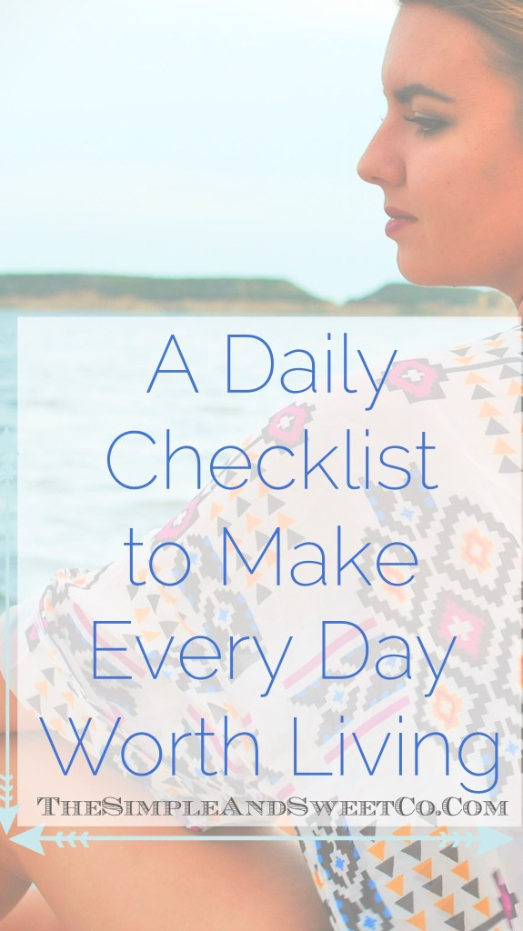 Daily Checklist To Make Everyday Worth Living Pin2