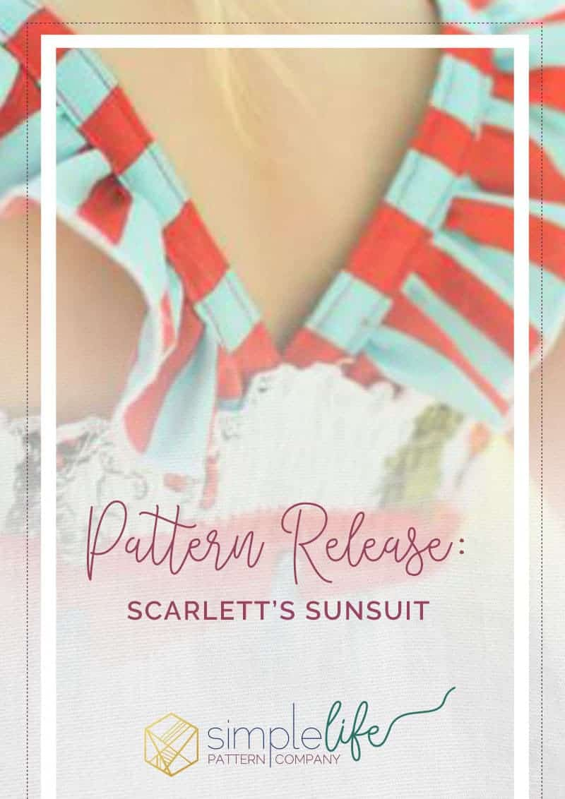 Pattern Release: Scarletts Sunsuit | The Simple Life Pattern Company