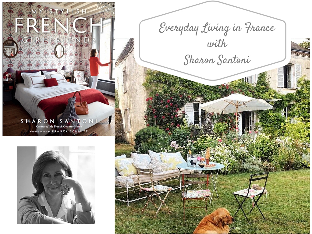 Everyday Living In France My Interview With Sharon Santoni The Simply Luxurious Life