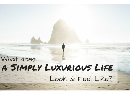 What does a Simply Luxurious LifeLook & Feel Like?