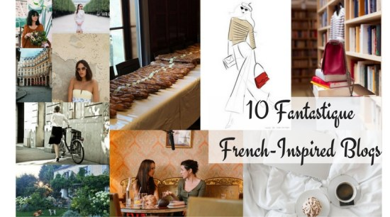 10 Fantastique French-Inspired Blogs
