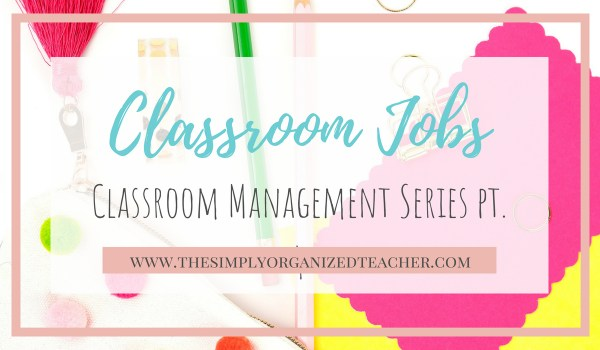 Establish a classroom management system by creating classroom jobs