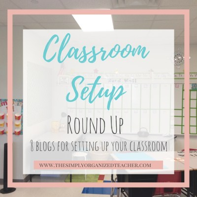 Classroom Setup Round Up