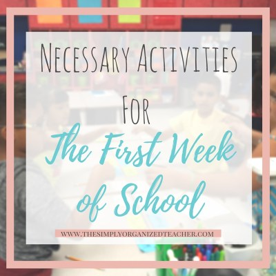 Necessary Activities for the First Week of School