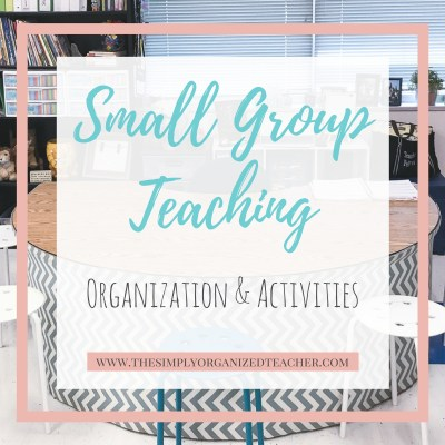 Small Group Teaching Organization and Activities