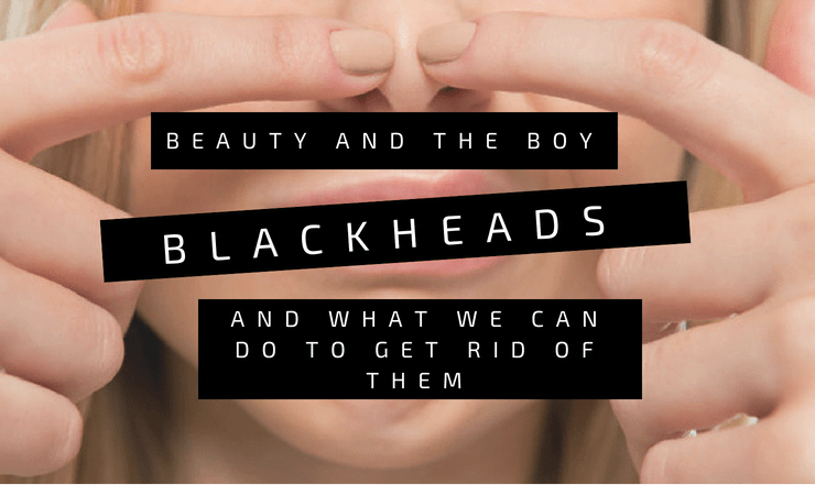 Blackheads and What We Can Do to Get Rid of Them
