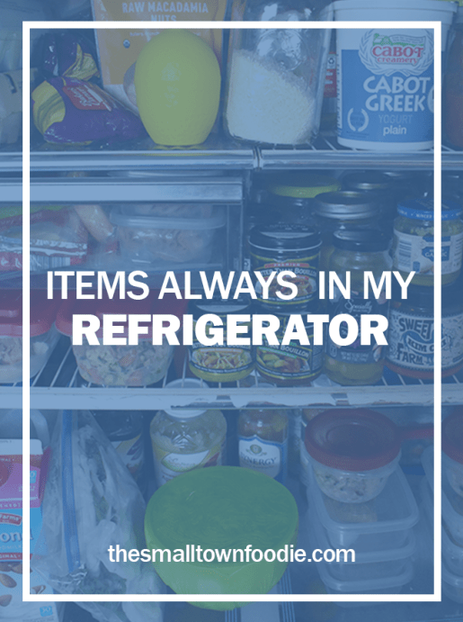 An easy way to save time in the kitchen and stay healthy is to make sure you have the right products in your house! In this first post of a three-part series, I'm sharing a list of items I almost always have in my refrigerator | The Small Town Foodie