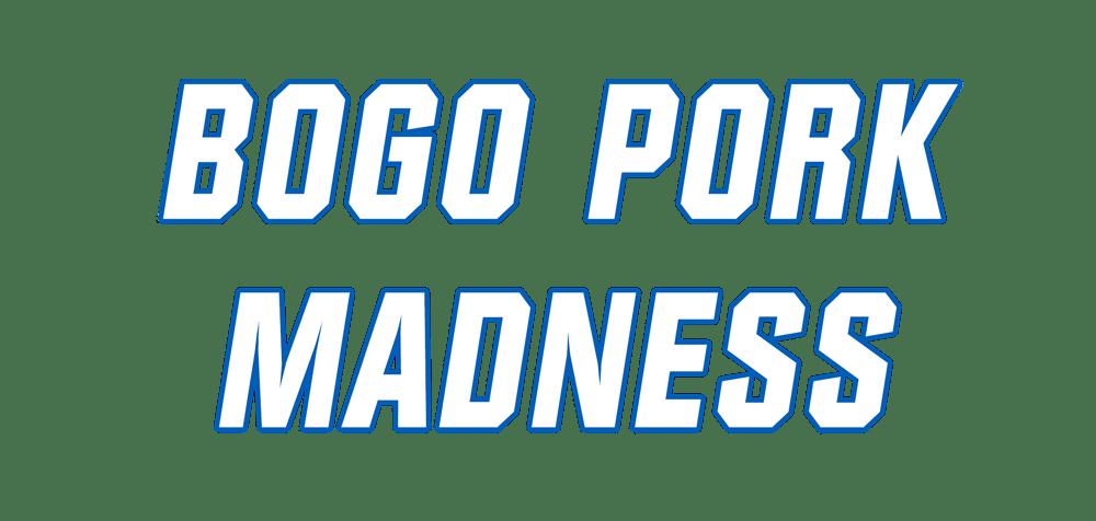 BogoPorkMadness