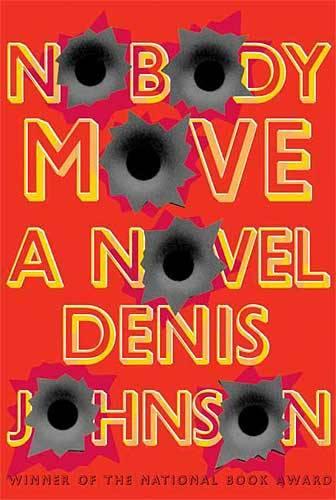 Nobody Move Denis Johnson book cover
