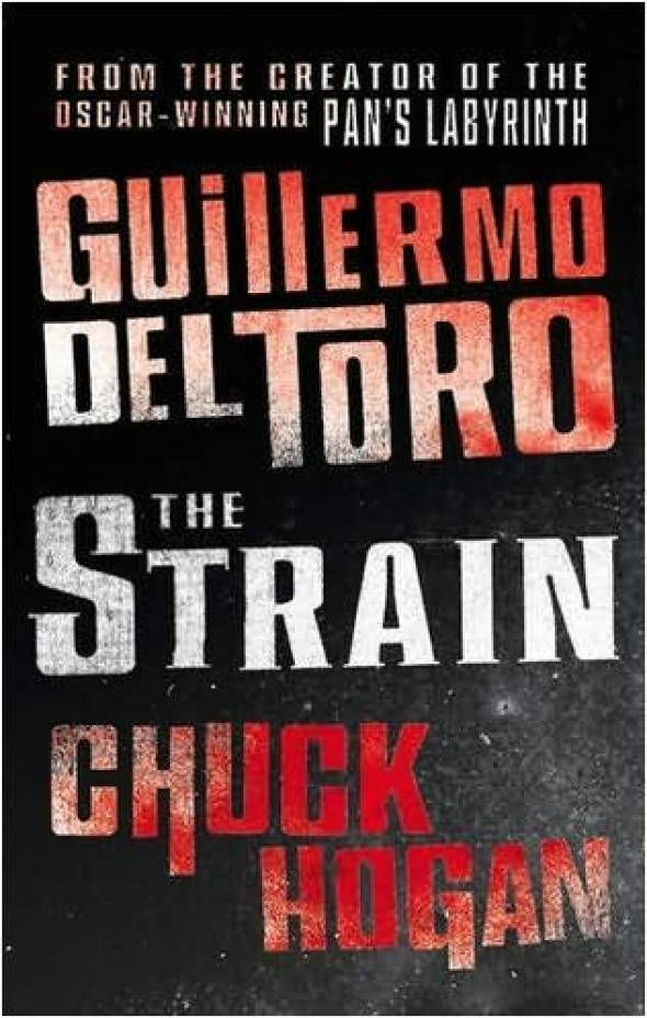 The Strain by Guillermo del Toro and Chuck Hogan book cover.