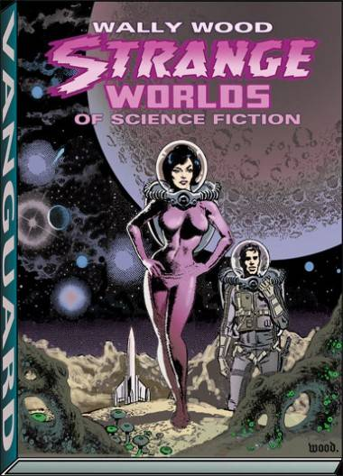 Wally Wood Strange Worlds of Science Fiction book cover