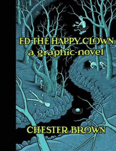 Graphic novel cover - Ed the Happy Clown by Chester Brown