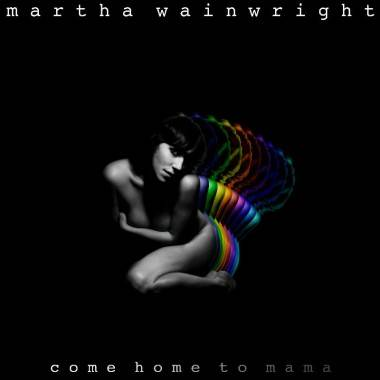 Martha Wainwright Come Home to Mama album cover image
