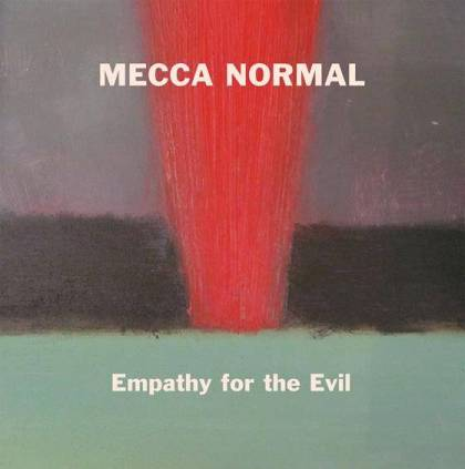 Empathy for the Evil Mecca Normal