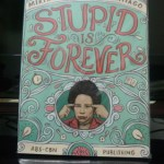 Giving Away Three Copies of Stupid is Forever by Senator Miriam Santiago