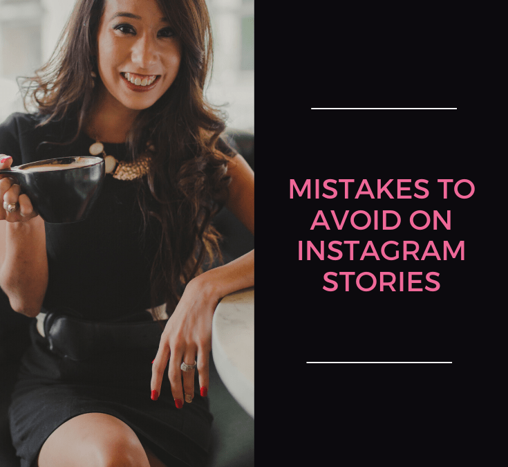 Mistakes To Avoid On Instagram Stories