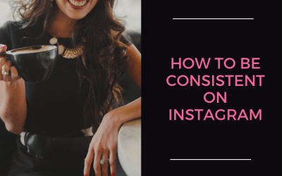 How to Be Consistent on Instagram