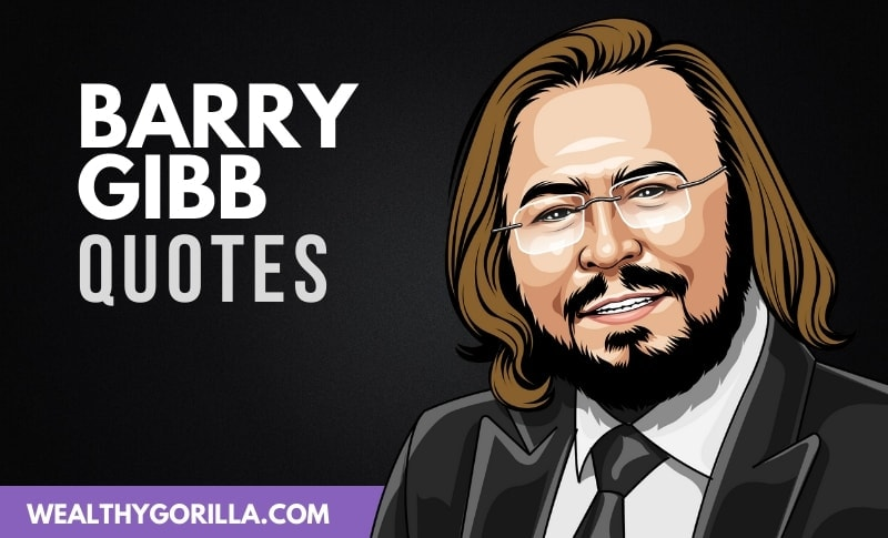 30 Greatest Barry Gibb Quotes of All Time