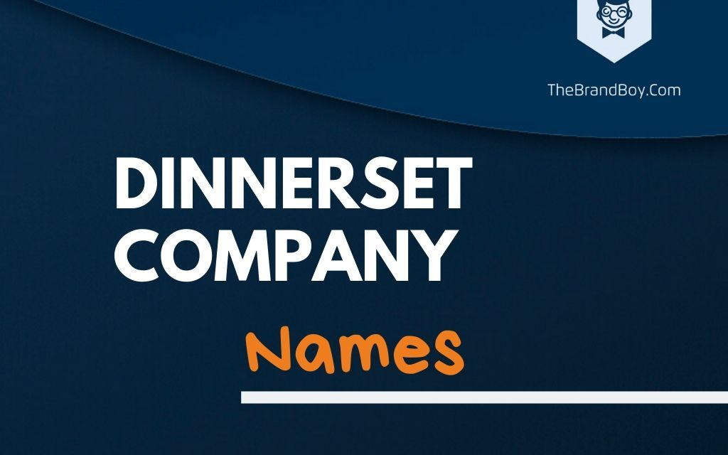 388+ Best Dinner set Company Names Ideas