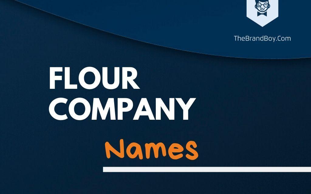 365+ Best Flour Company Names Ideas