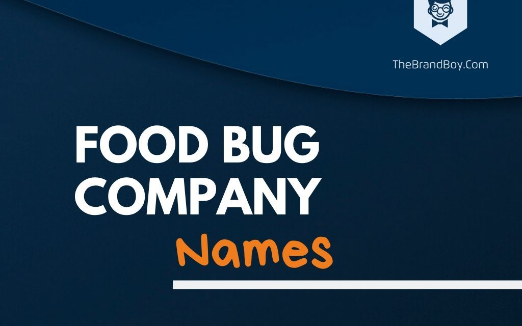 351+ Best Food Bug Company Names Ideas