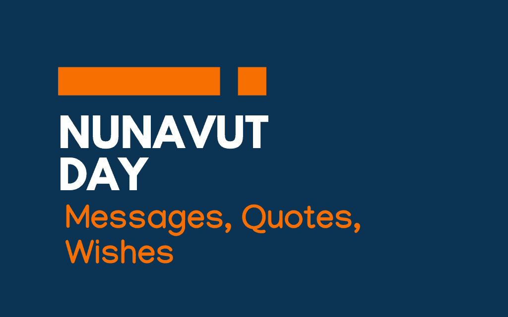 Nunavut Day: 54+ Messages, Greetings and Quotes