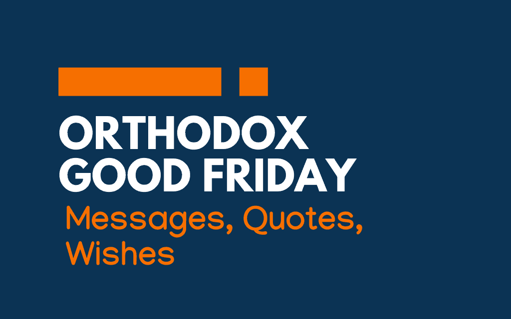 Orthodox Good Friday: 56+ Messages, Greetings, and Quotes