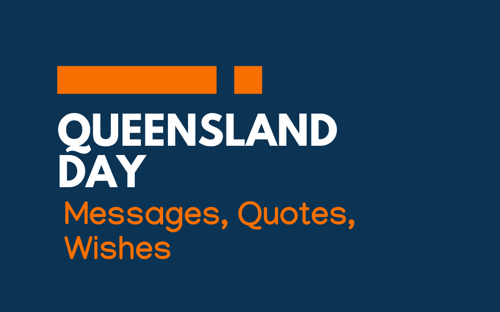 Queensland Day: 65+ Greetings, Messages, and Quotes