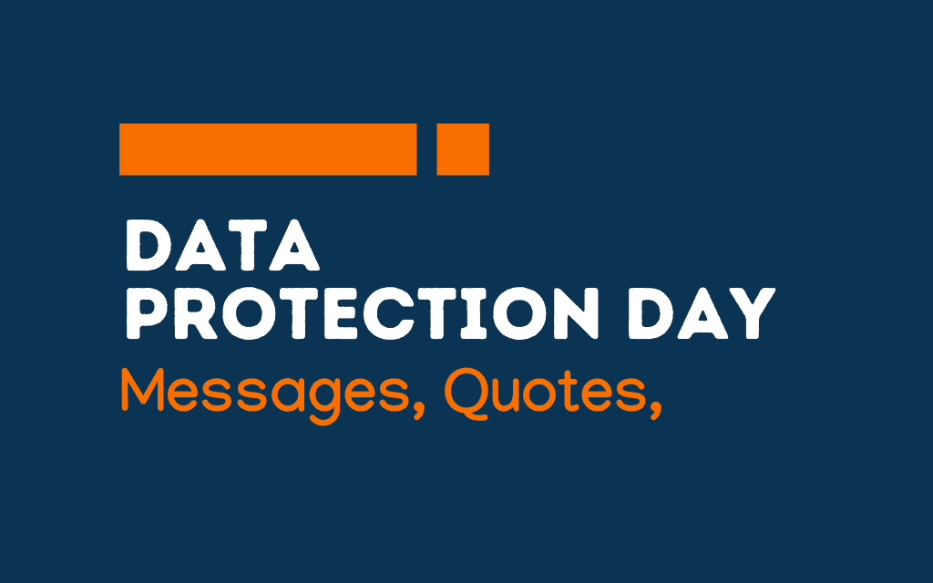 Data Protection Day: 60+Greetings, messages and quotes