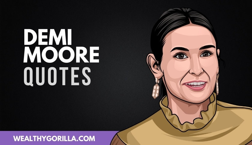 50 Famous Demi Moore Quotes About Life (2020)