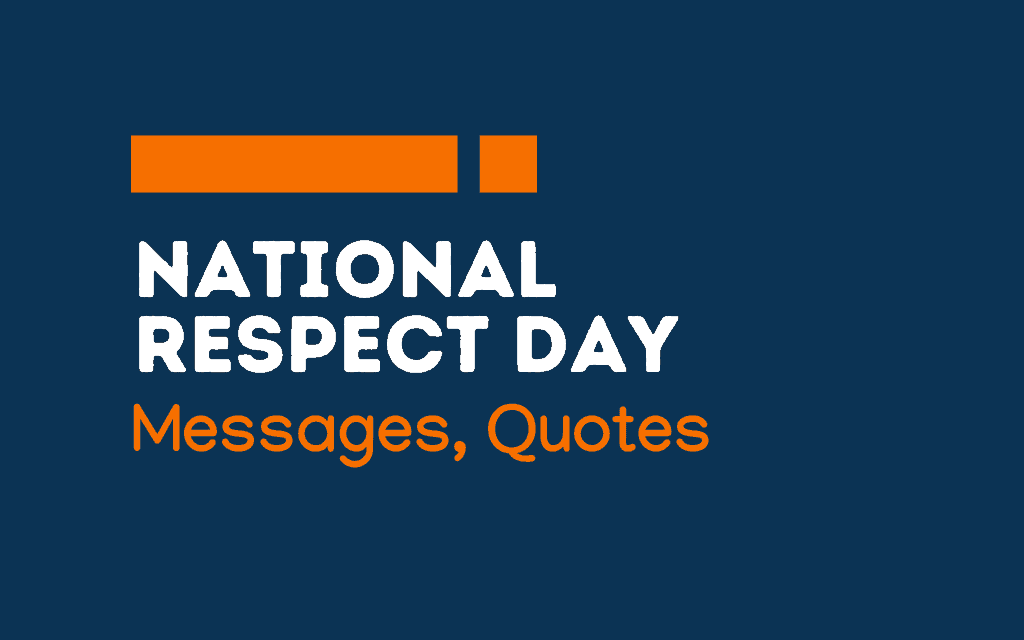 National Respect Day: 74+ Greetings, messages and quotes