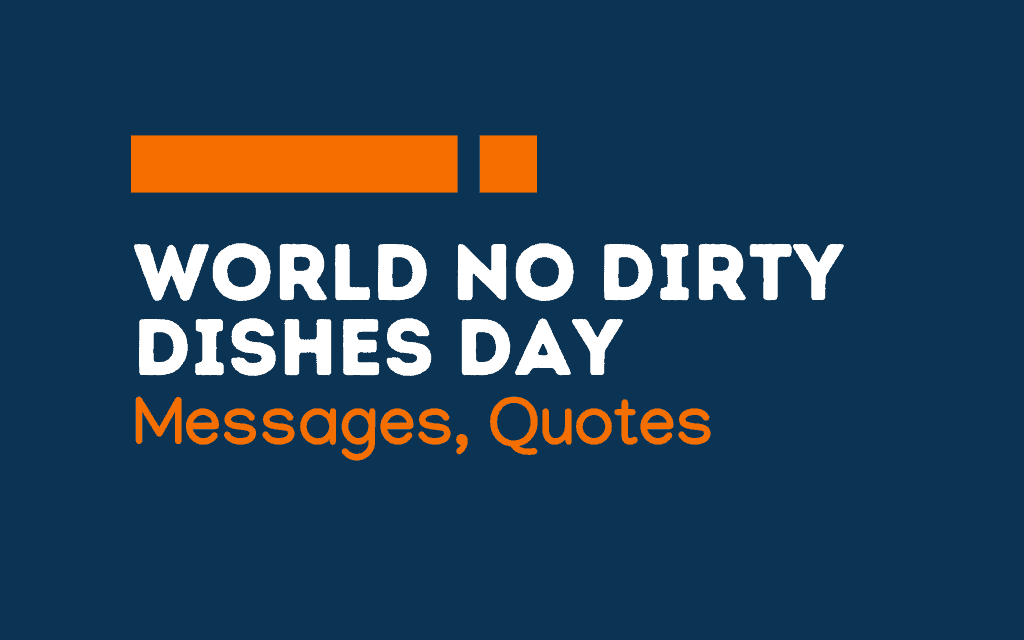 World No Dirty Dishes Day: 56+ Messages and quotes