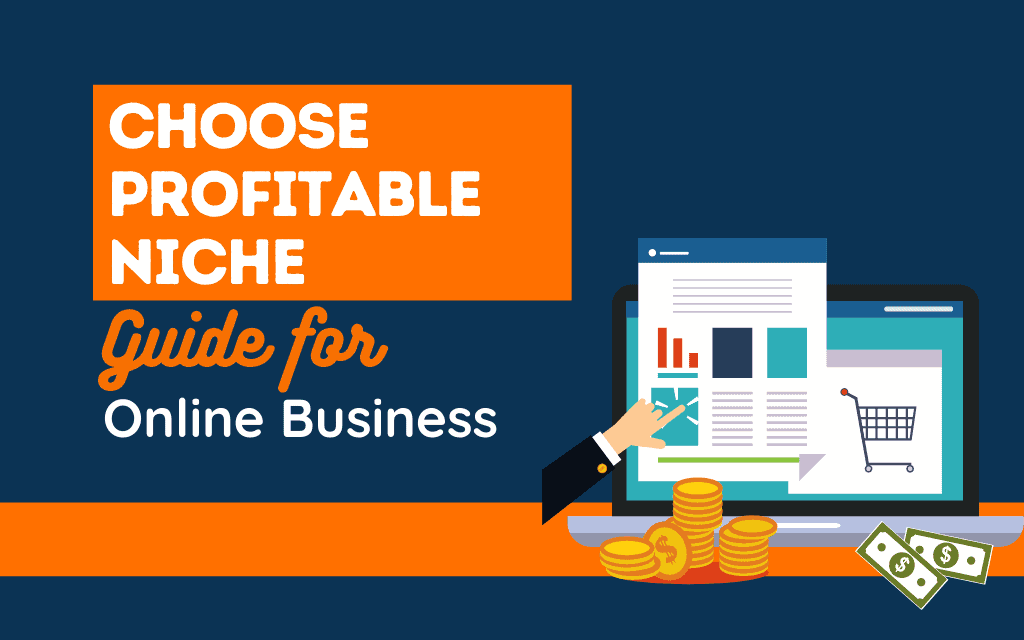 A Guide to Choose A Profitable Niche for Your Online Small Business