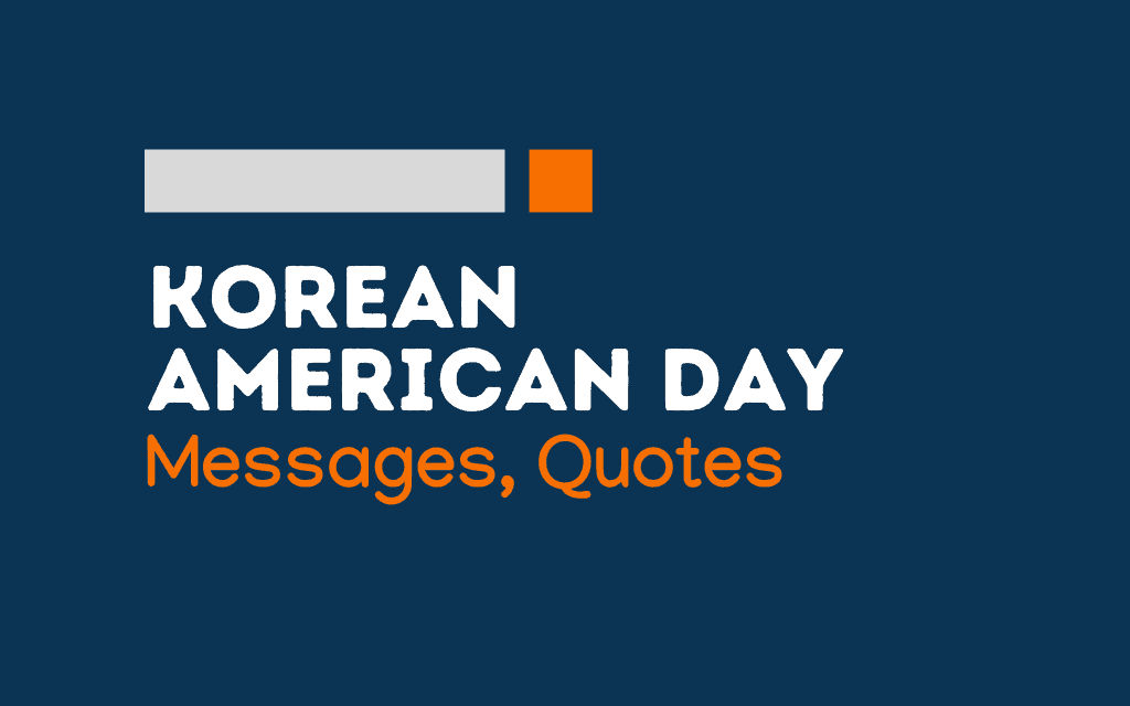 Korean American Day: 61+ Messages and quotes
