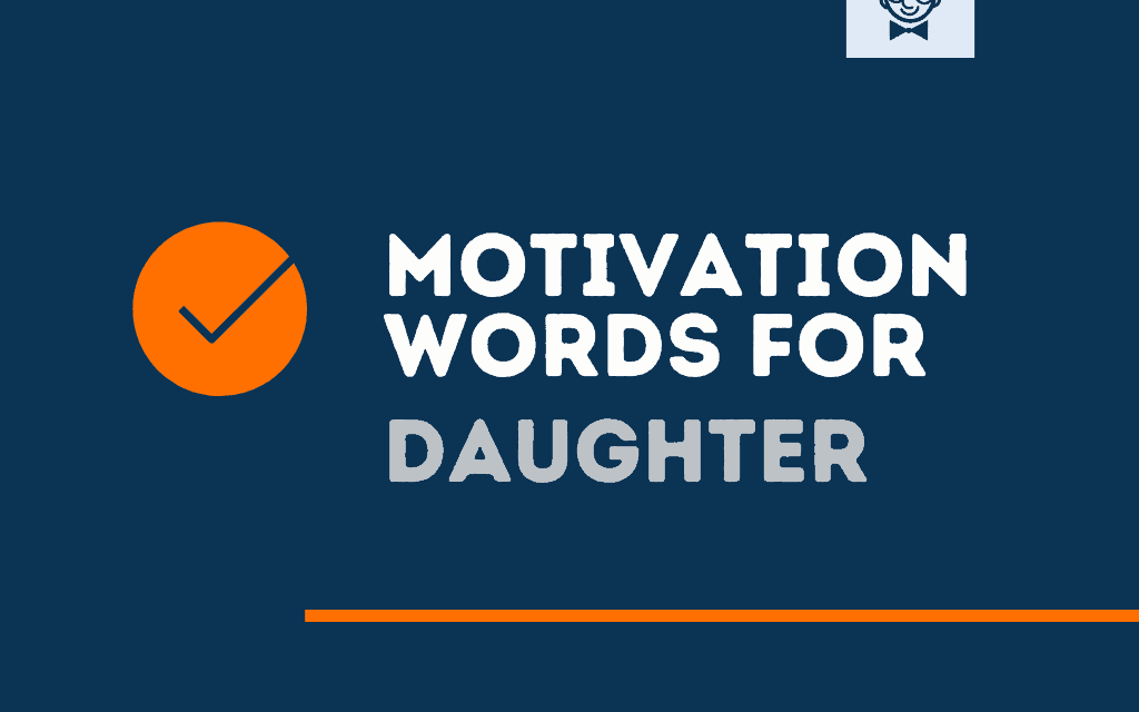 151+ Motivational Words of Encouragement for Daughter (Affirmations)