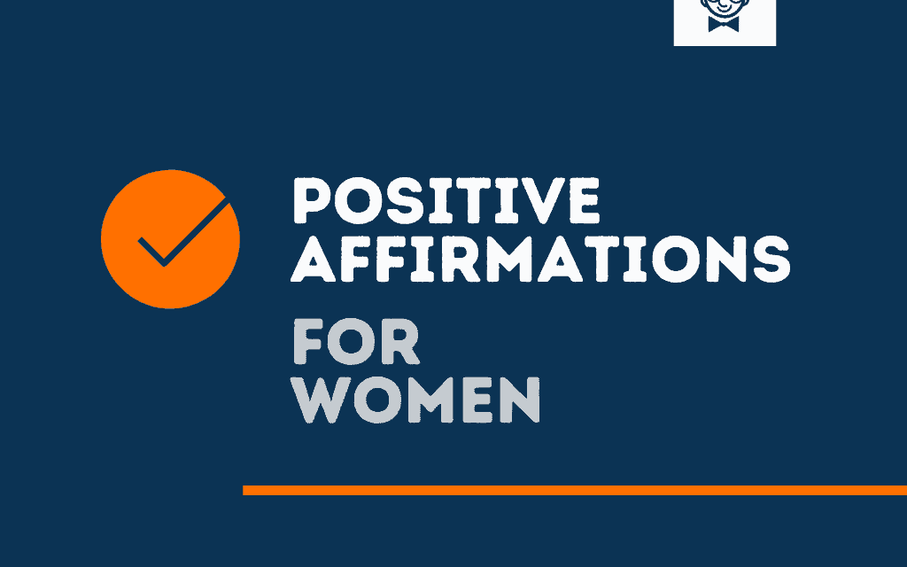 101 + Positive Affirmations for Women trying to Assert Herself