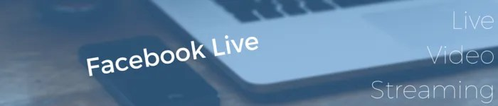 Facebook Live for Live Video Streaming