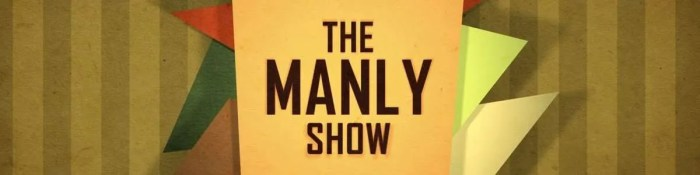The Manly Show banner photo