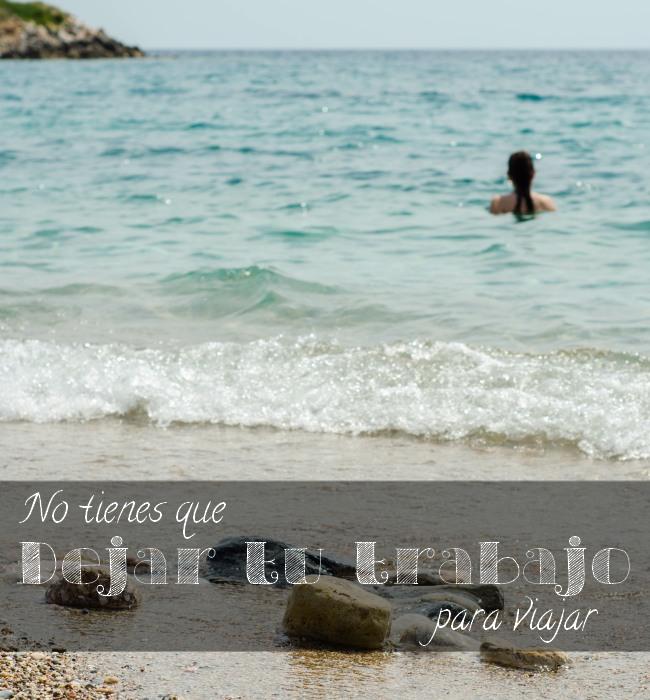 No tienes que dejar tu trabajo para viajar - The solivagant Soul