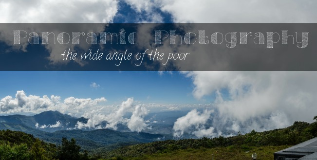 Panoramic photography, the wide angle of the poor  - The Solivagant Soul