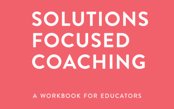 Solutions Focused Coaching in Schools – a new online course for 2021