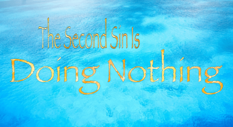 the second sin is doing nothing