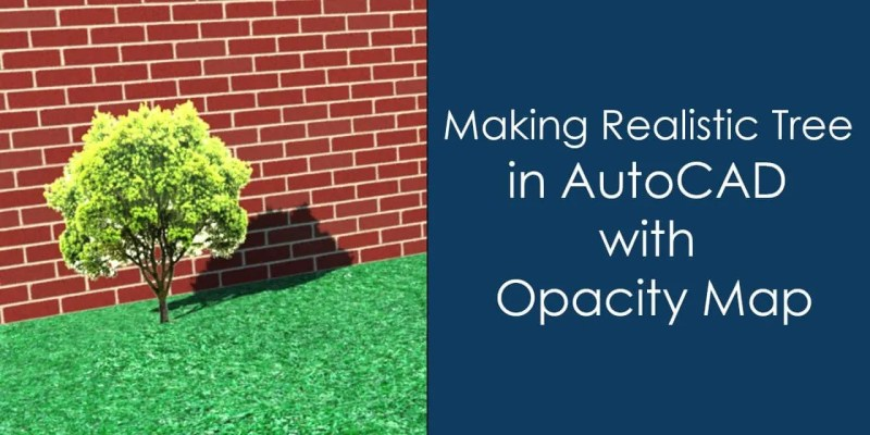 Making realistic tree in autocad with opacity map 01-min