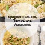 Spaghetti Squash, Turkey, and Asparagus