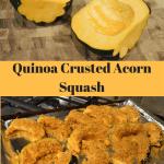 Quinoa Crusted Acorn Squash