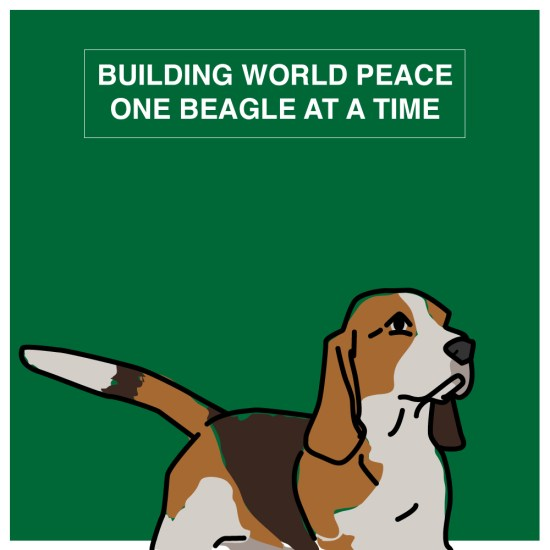 building world peace, one beagle at a time