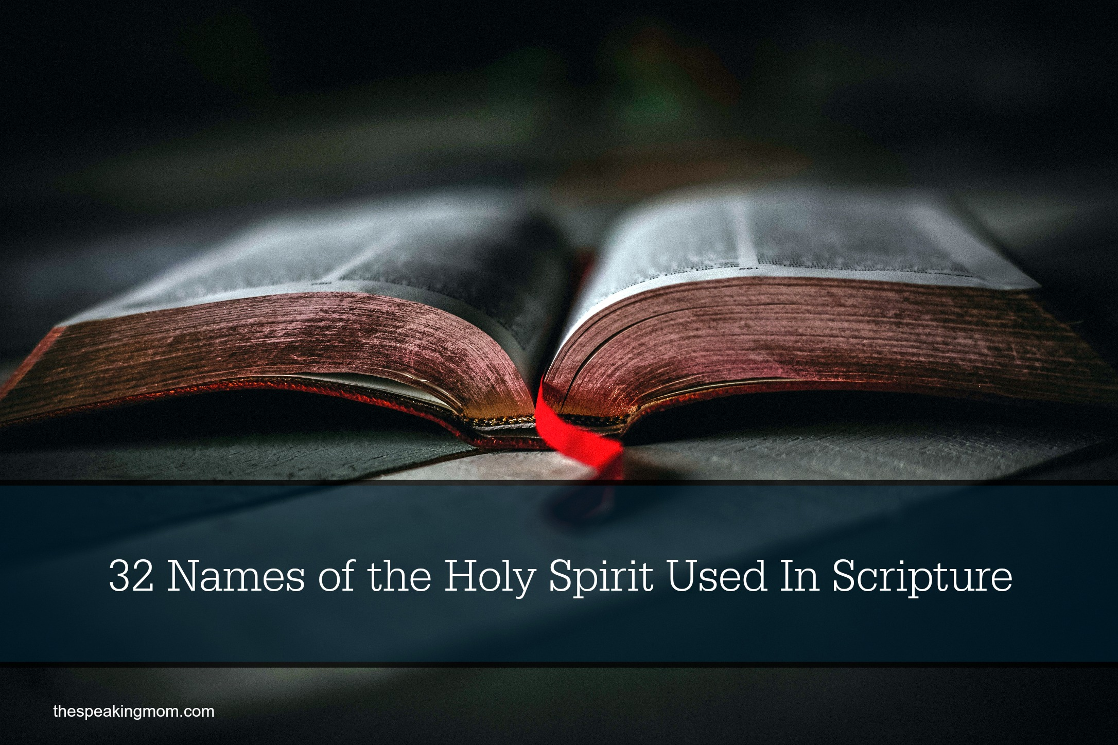 32 Names Of The Holy Spirit Used In Scripture The Speaking Mom