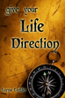 Give Your Life Direction by Lorna Tedder
