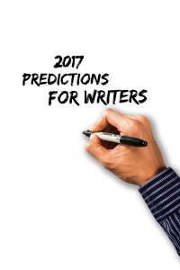 2017 Predictions for writers