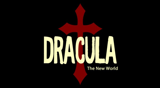 Dracula: The New World (Oct. 23 / 7:00pm)